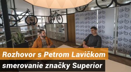 Video: Rozhovor s Petrom Lavičkom - smerovanie značky Superior