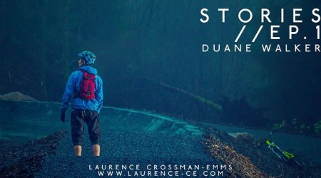 Stories // Ep.1 - Duane Walker